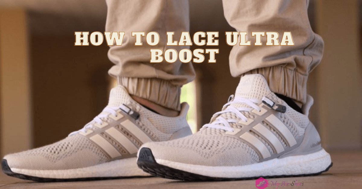 How To Lace Ultra Boost